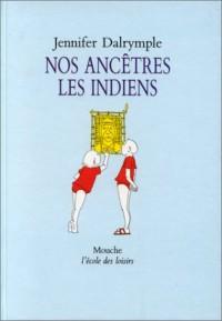 Nos ancêtres les Indiens