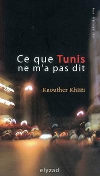 Ce que Tunis ne m'a pas dit