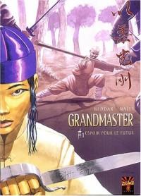 Grandmaster, tome 1 : Espoir pour le futur