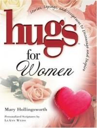 Hugs for Women : Stories, Sayings & Scriptures to Encourage & Inspire (Hugs Ser.)
