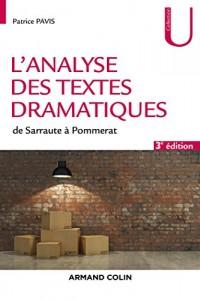L'analyse des textes dramatiques - 3e éd. - de Sarraute à Pommerat