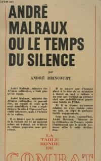 André Malraux, ou le temps du silence