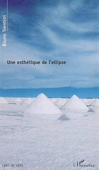 Une esthétique de l'ellipse : Un art sans espace ni temps