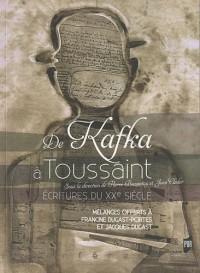 De Kafka à Toussaint : Ecritures du XXe siècle