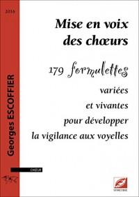 Mise en voix des choeurs : 179 formulettes variées et vivantes pour développer la vigilance aux voyelles