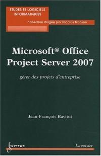 Microsoft Office Project 2007 : Gérer des projets d'entreprise