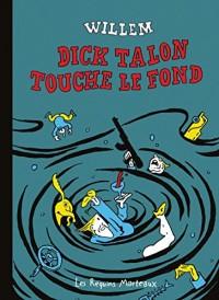 Dick Talon touche le fond : Histoires parues dans Charlie Hebdo