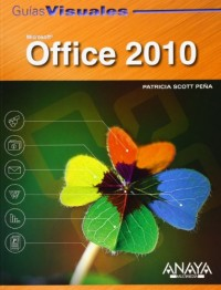 Guia visual de Microsoft Office 2010 / Microsoft Office 2010 Visual Guide