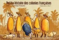 Petite histoire des colonies françaises, Tome 1 : L'Amérique française