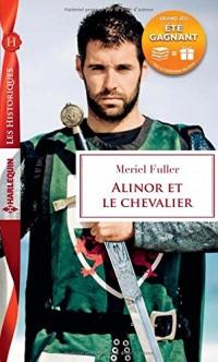 Alinor et le chevalier: 1 livre acheté = des cadeaux à gagner