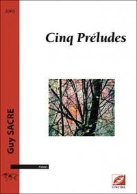 Cinq Préludes, pour piano