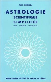 Astrologie scientifique simplifiée : Manuel traitant de l'art de dresser un thème
