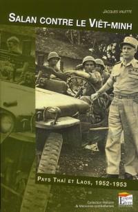 Salan Contre le Viet-Minh - Pays Thai et Laos, 1952-1953