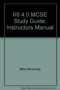IIS 4.0 MCSE Study Guide: Instructors Manual