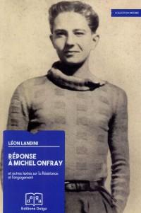 Réponse à Michel Onfray. et autres textes sur la resistance