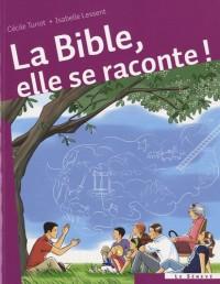 La Bible, elle se raconte !