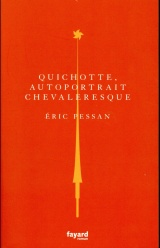 Quichotte, autoportrait chevaleresque