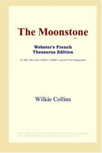 The Moonstone (Webster's French Thesaurus Edition)