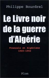 Le livre noir de la guerre d'Algérie