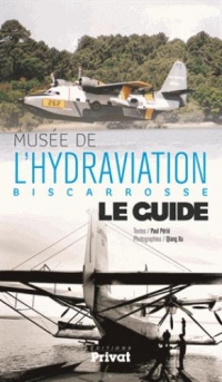 Musée de l'hydraviation Biscarrosse : Le guide