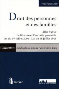 Droit des personnes et des familles : Mise à jour La filiation et l'autorité parentale, loi du 1er juillet 2006, loi du 18 jeuillet 2006
