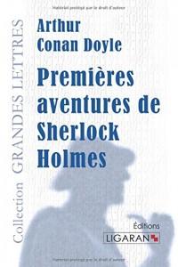 Premières aventures de Sherlock Holmes (grands caractères)