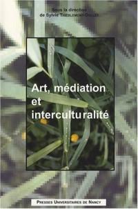 Art, médiation et interculturalité