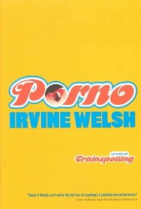 PORNO BY (WELSH, IRVINE) PAPERBACK