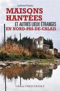 Maisons Hantees en Nord Pas Calais
