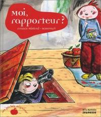 Moi, rapporteur ?