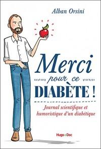 Merci pour ce diabète - Journal scientifique et humoristique d'un diabétique