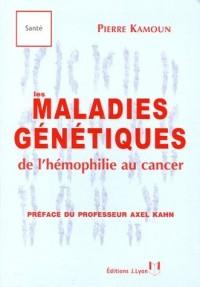 Les maladies génétiques : De l'hémophilie au cancer