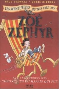 Les aventuriers du très très loin, Tome 3 : Zoé Zéphyr