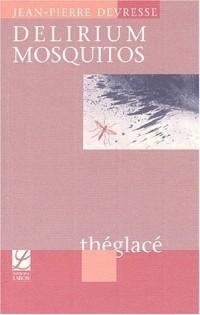 Delirium Mosquitos (10 jours de la vie de Clare et Matthew : les derniers)