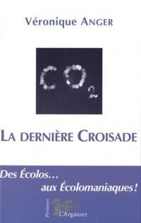 La dernière croisade. Polémiques sur l'écolomania