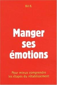 Manger ses émotions. Pour mieux comprendre les étapes du rétablissement