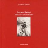 Jacques Balmat Heros du Mont Blanc