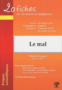 20 fiches sur les oeuvres au programme, thème de français : le Mal : Giono, Les Ames fortes ; Shakespeare, Macbeth ; Rousseau, Profession de foi du vicaire savoyard