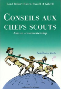 Conseils aux Chefs Scouts - Aids to Scoutmastership