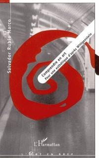 Comprendre en Art pour une Esthetique d'Après Wittgenstein