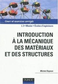 Introduction à la mécanique des matériaux et des structures.