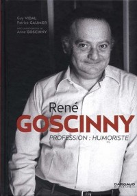 René Goscinny : Profession : humoriste
