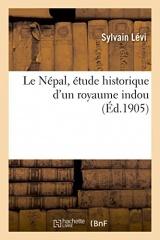 Le Népal, étude historique d'un royaume indou. Volume 1