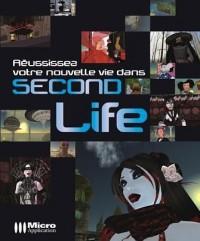 Reussissez votre nouvelle vie dans Second Life