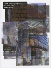 Jean-Paul Viguier Architecture, 2002-2010. Edition bilingue français/anglais
