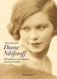 Diana Nikiforoff : De la Russie en révolution à la cité interdite