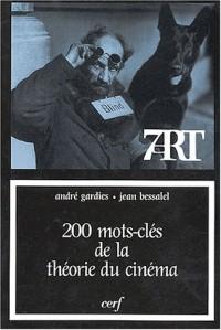 200 Mots-clés de la théorie du cinéma