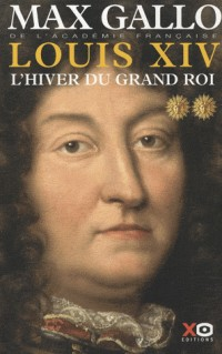 Louis XIV, Tome 2 : L'hiver du grand roi