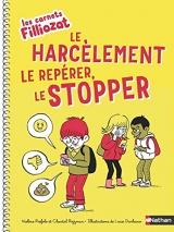 Les carnets Filliozat - Le harcèlement le repérer, le stopper - Dès 6 ans