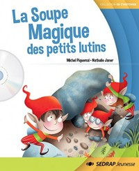 La Soupe Magique des petits lutins : Fichier CP (6CD audio)